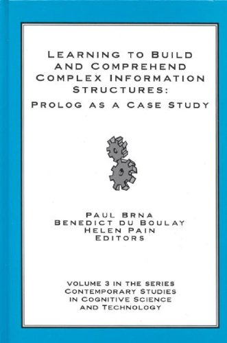 Learning to Build and Comprehend Complex Information Structures: Prolog as a Case Study (Contemporary Studies in Cogniti