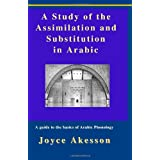 A Study of the Assimilation and Substitution in Arabicby Joyce Akesson