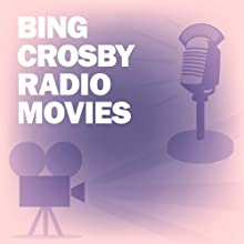 Bing Crosby Radio Movies Collection  by Screen Guild Players, Lux Radio Theatre Narrated by Bing Crosby, Barry Fitzgerald, Dorothy Lamour, Ingrid Bergman