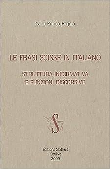 le frasi scisse in italiano. struttura informativa e funzioni