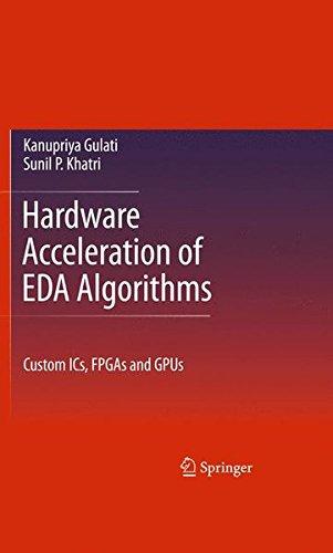 Hardware Acceleration of EDA Algorithms: Custom ICs, FPGAs and GPUs