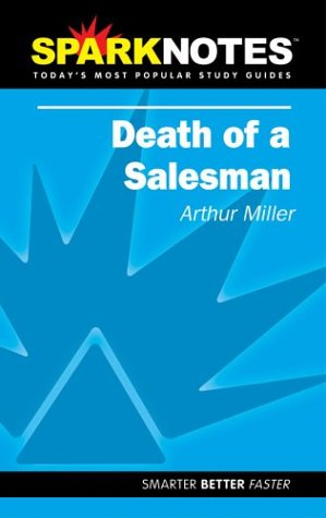 Spark Notes Death of a Salesman, Arthur Miller, SparkNotes Editors