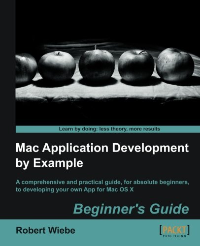 Mac Application Development by Example Beginner's Guide