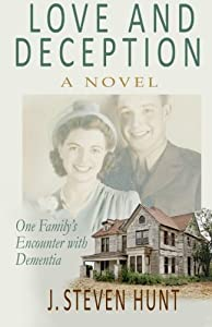 Love and Deception: One Family's Encounter with Dementia by CreateSpace Independent Publishing Platform