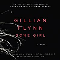 Gone Girl: A Novel (       UNABRIDGED) by Gillian Flynn Narrated by Julia Whelan, Kirby Heyborne