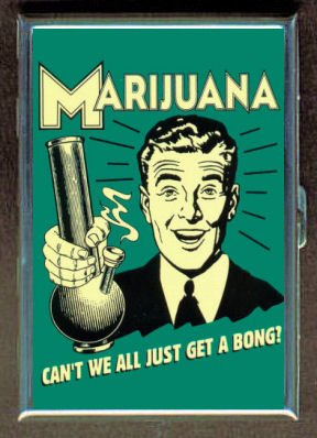MARIJUANA GET A BONG FUNNY ID Holder, Cigarette Case or Wallet: MADE IN USA!