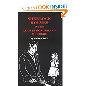 Sherlock Holmes and the Alice In Wonderland Murders - Barry Day