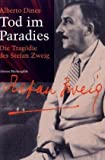 Tod im Paradies. Die Tragödie des Stefan Zweig