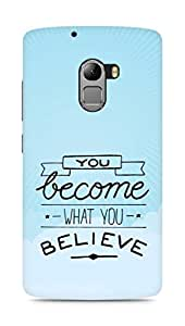 AMEZ you become what you believe Back Cover For Lenovo K4 Note