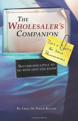 The Wholesaler's Companion: Success has little to do with who you know