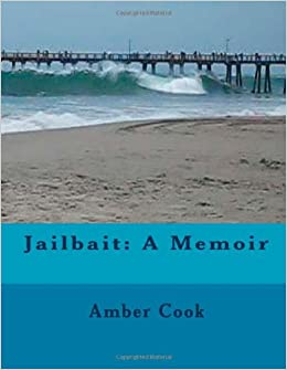 Jailbait: Amber Cook: 9781491224199: Amazon.com: Books