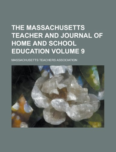 The Massachusetts Teacher and Journal of Home and School Education Volume 9