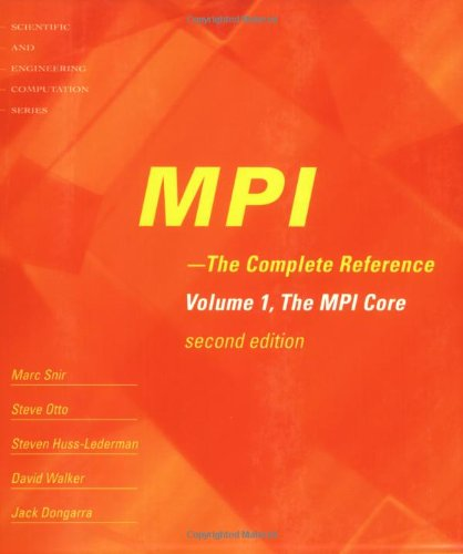 MPI: The Complete Reference (Vol. 1)  2nd Edition, Vol. 1  The MPI Core Picture