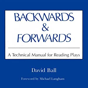Backwards & Forwards: A Technical Manual for Reading Plays | [David Ball]