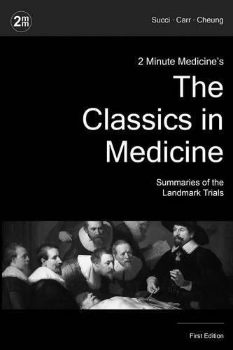 2-minute-medicines-the-classics-in-medicine-summaries-of-the-landmark-trials-1e-the-classics-series-