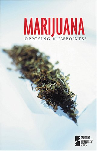 Opposing Viewpoints Series - Marijuana (hardcover edition) (Opposing Viewpoints Series)