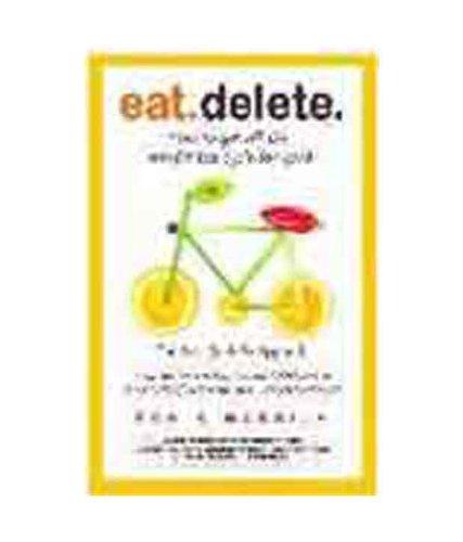 Eat. Delete., by Pooja Makhija