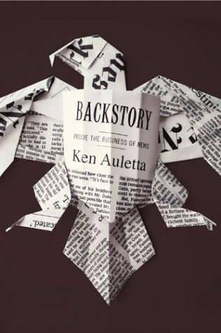 Backstory: Inside the Business of News, Auletta,Ken