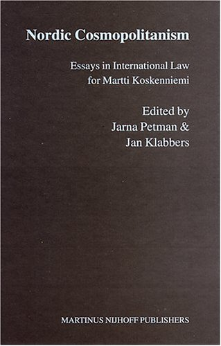 nordic cosmopolitanism essays in international law for martti koskenniemi Buy nordic cosmopolitanism: essays in international law for martti koskenniemi 1st edition by jarna petman, jan klabbers (isbn.