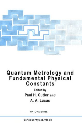 Quantum Metrology and Fundamental Physical Constants (Nato Science Series B: (closed))