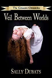 Veil Between Worlds (The Grimoire Chronicles)