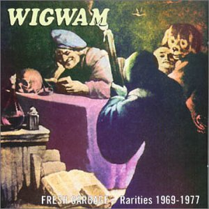 Wigwam-Fresh Garbage-Rarities 1969-1977-2CD-FLAC-2000-mwnd Download