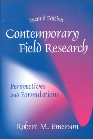 Contemporary Field Research : Perspectives and Formulations