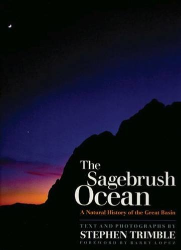 The Sagebrush Ocean, Tenth Anniversary Edition: A Natural History Of The Great Basin (Max C. Fleischmann Series in Great Basin Natural History.) PDF