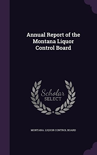Annual Report of the Montana Liquor Control Board