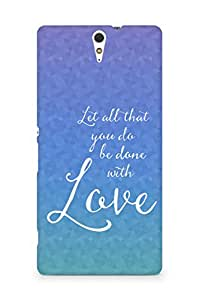 AMEZ let all that you do be done with love Back Cover For Sony Xperia C5