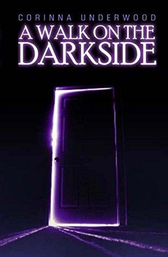 Book: A Walk On The Darkside (Darkside Chronicles Book 1) by Corinna Underwood