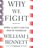 Why We Fight: Moral Clarity and the War on Terrorism (0385506805) by Bennett, William J.