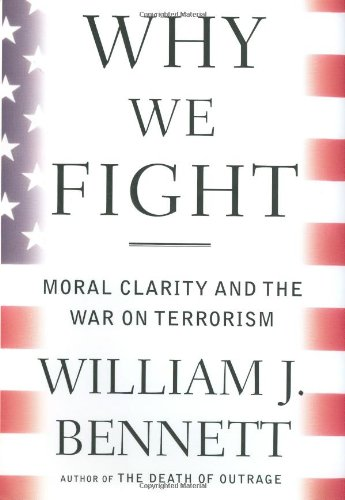 Why We Fight: Moral Clarity And The War On Terrorism front-467132