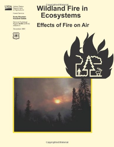 Wildland Fire in Ecosystems:  Effects of Fire on Air
