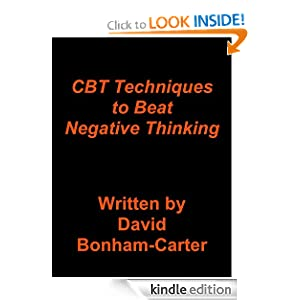 CBT Techniques to Beat Negative Thinking - Kindle edition