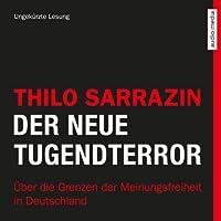Der neue Tugendterror: Über die Grenzen der Meinungsfreiheit in Deutschland Hörbuch