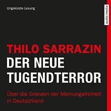 Der neue Tugendterror: Über die Grenzen der Meinungsfreiheit in Deutschland Hörbuch von Thilo Sarrazin Gesprochen von: Michael Schwarzmaier