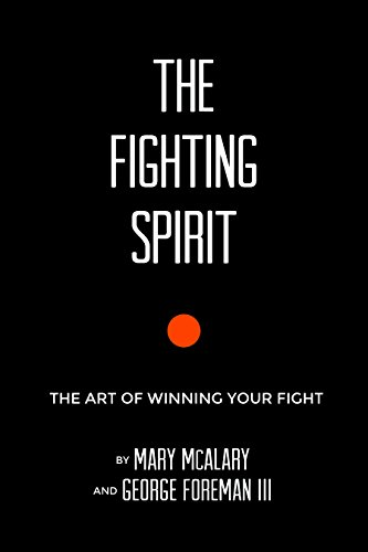 The Fighting Spirit: The Art of Winning Your Fight (George Foreman Iii compare prices)