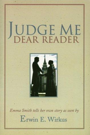 Judge Me, Dear Reader, ERWIN E. WIRKUS