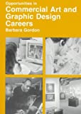 Opportunities in Commercial Art and Graphic Design Careers (Vgm Opportunites Series (Paper))
