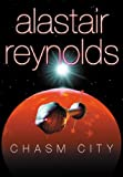 Alastair Reynolds Chasm City (GOLLANCZ S.F.)