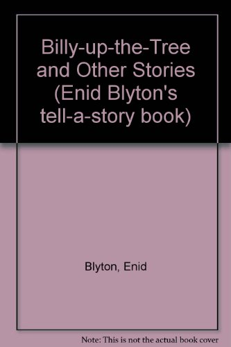 Billy-up-the-Tree and Other Stories (Enid Blyton's tell-a-story