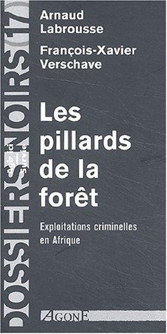 Les Pillards de la Forêt : Exploitations Criminelles en Afrique