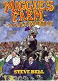 Maggie's Farm: The Last Roundup (0413158802) by Bell, Steve