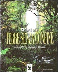 Global 200. Terre senza confine. Progetto WWF per gli ecoparchi del mondo
