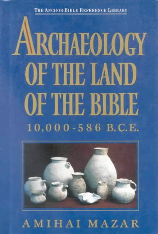 archaeology-and-the-land-of-the-bible-10000-586-bce-anchor-bible