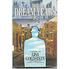 The Dream Years by Lisa Goldstein