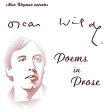 Poems in Prose | Livre audio Auteur(s) : Oscar Wilde Narrateur(s) : Alan Weyman