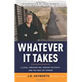 Whatever It Takes: Illegal Immigration, Border Security, and the War on Terror ~ J. D. Hayworth
