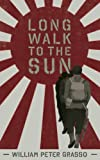 img - for Long Walk To The Sun (Jock Miles WW2 Adventure Series Book 1) book / textbook / text book